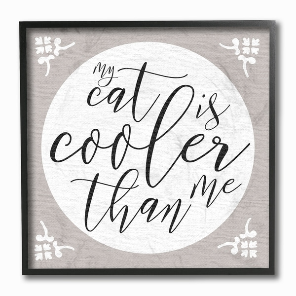 My Cat is Cooler Than Me Framed Giclee Texture Art