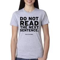 Women's Do Not Read The Next Sentence T Shirt Funny English Shirt For Women