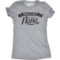 Womens Worlds Best Nana T shirt