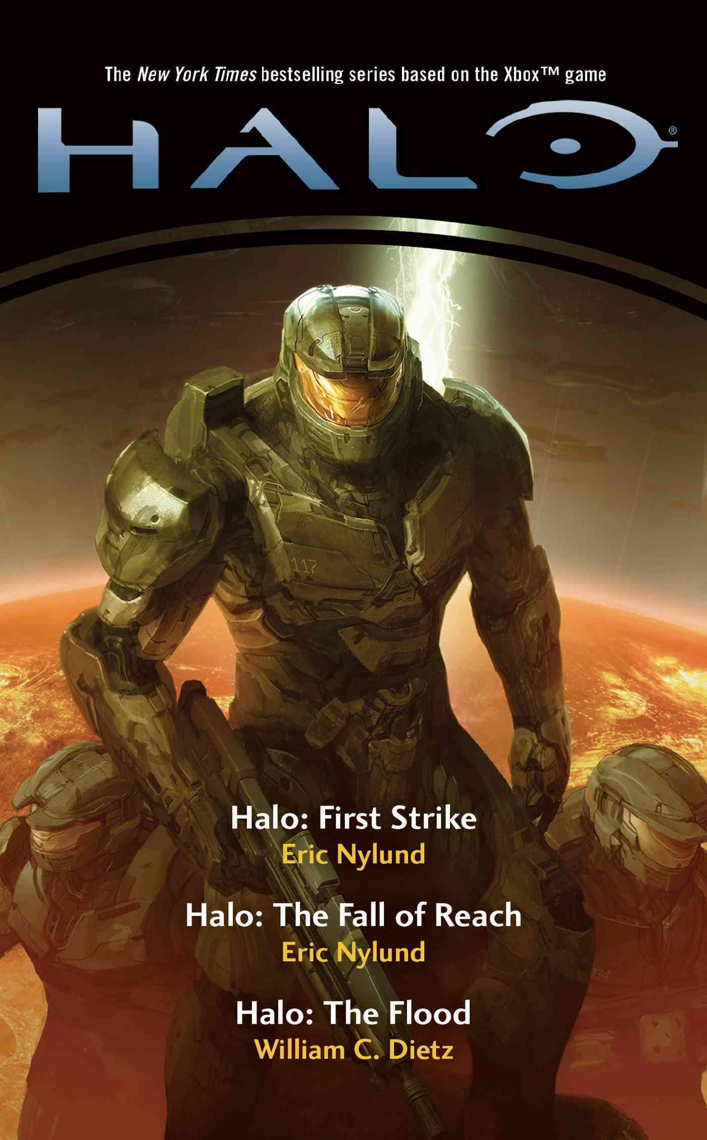 Halo novels: the fall of reach, the flood, first strike.
