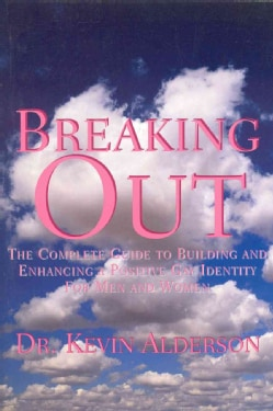 Out: The Complete Guide to Building and Enhancing a Positive Gay Identity for Men and Women